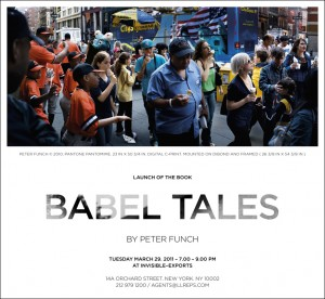 Peter Funch's Babel Tales book launch at Invisible Exports - On Tuesday March 29th, from 7 to 9 PM, Invisible Exports in NYC will be hosting a book launch…